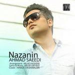 آهنگ جدید احمد سعیدی بنام نازنین